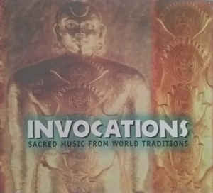 Image for Invocations: Sacred Music from World Traditions