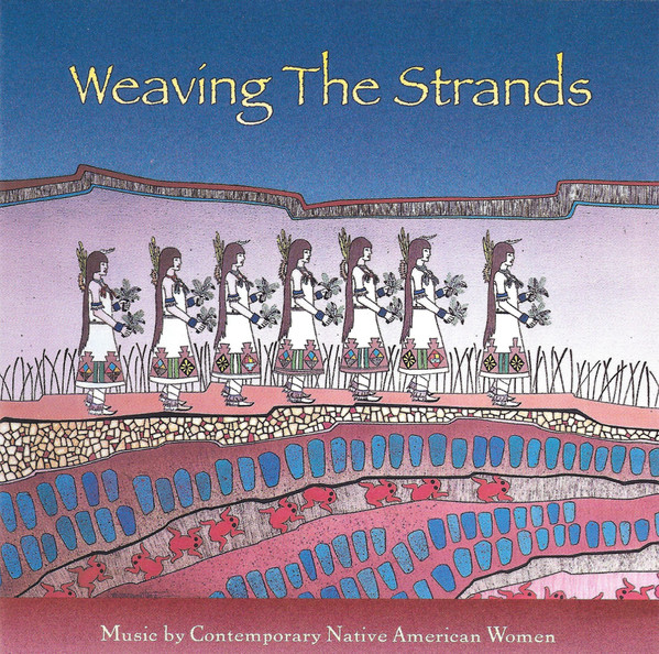 Image for Weaving The Strands: Music By Contemporary Native American Women