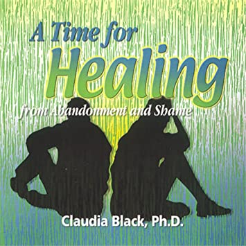 Image for A Time for Healing from Abandonment & Shame