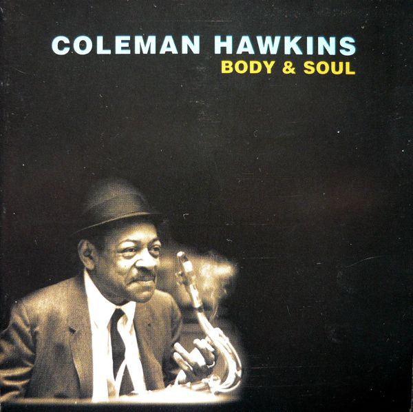 Image for Coleman Hawkins - ' Body and Soul' - Jazz Greats - Their Lives, Their Music, Their Inspiration - Cd & Booklet
