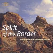 Image for Spirit of the Border : Northumbrian Traditional Music