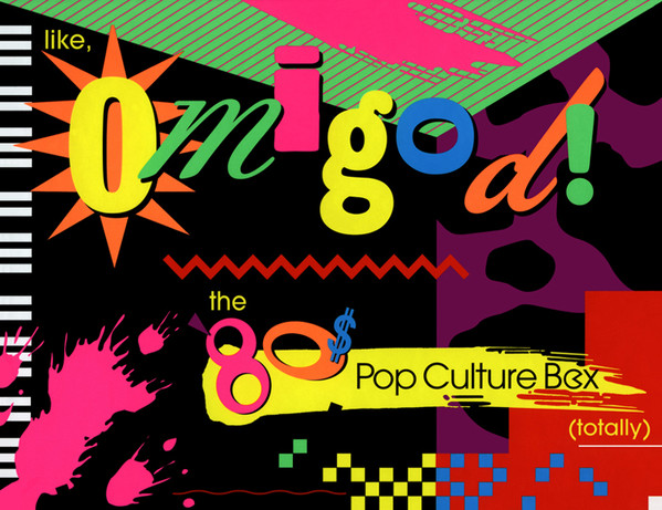 Image for Like, Omigod! The '80s Pop Culture Box (Totally)
