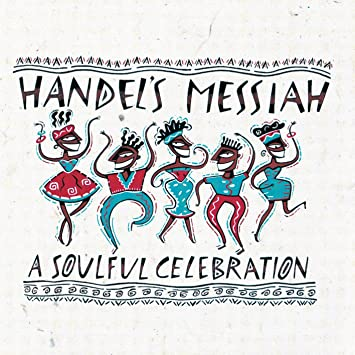 Image for Handel's Messiah: A Soulful Celebration