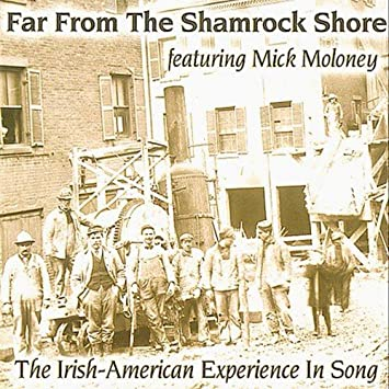 Image for Far From the Shamrock Shore: The Irish-American Experience in Song