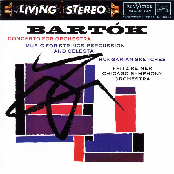Image for Bartok: Concerto for Orchestra; Music for Strings, Percussion and Celesta; Hungarian Sketches