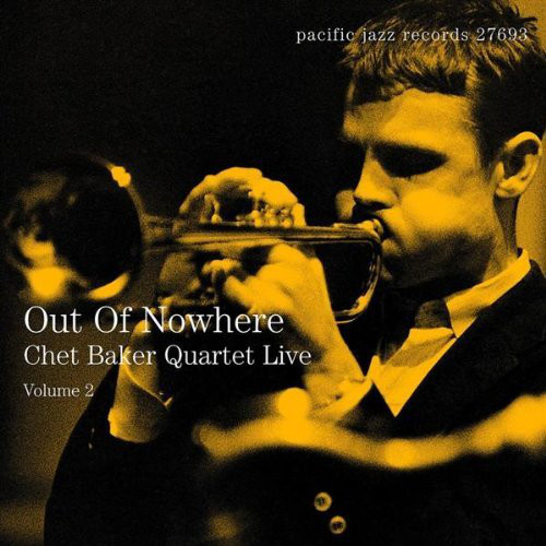 Image for Out of Nowhere: Chet Baker Quartet Live, Vol. 2