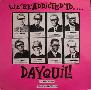 Image for We're Addicted To Dayquil! Compilation '92-'93-'94-'95-'96