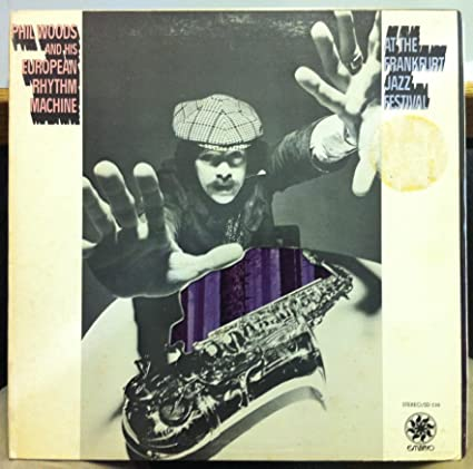 Image for Phil Woods & His European Rhythm Machine At The Frankfurt Jazz Festival vinyl record