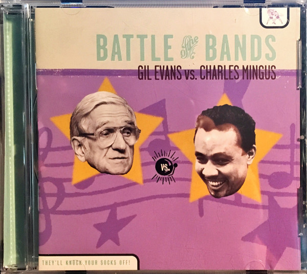Image for Battle Of The Bands: Gil Evans Vs. Charles Mingus