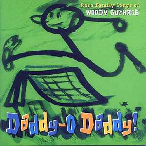 Image for Daddy-O Daddy! Rare Family Songs of Woody Guthrie