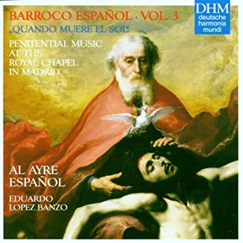 Image for Barroco Espanol, Vol. 3: Quando Muere El Sol- Penitential Music at the Royal Chapel in Madrid