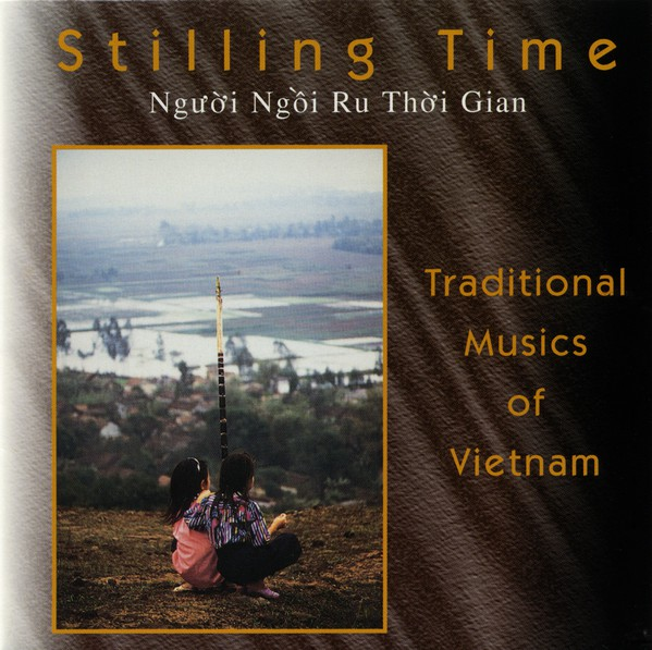 Image for Stilling Time - Traditional Musics of Vietnam