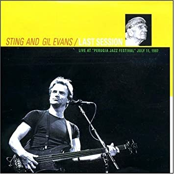 Image for Last Session - Live at Perugia Jazz Festival by Sting/Evans (2004-12-07)