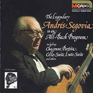 Image for Segovia Collection (Vol. 1): The Legendary Andres Segovia in an All-Bach Program