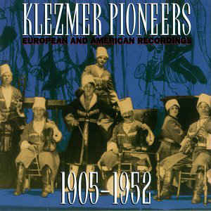 Image for Klezmer Pioneers: European and American Recordings 1905-1952