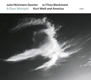 Image for A Clear Midnight: Kurt Weill and America by Julia Hulsmann Quartet (2015-03-27)