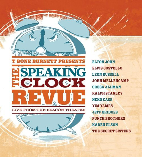 Image for T-Bone Burnett Presents The Speaking Clock Revue: Live From The Beacon Theatre
